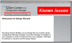 ConfigMgr SCCM 2012 Package Conversion Manager Tool Known Issues