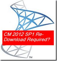 ConfigMgr SCCM Binaries Updated Redownload Required