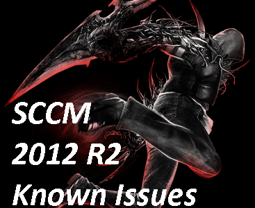 SCCM 2012 R2 Know Issues