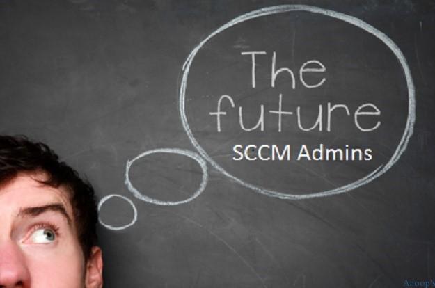 SCCM Admins Future