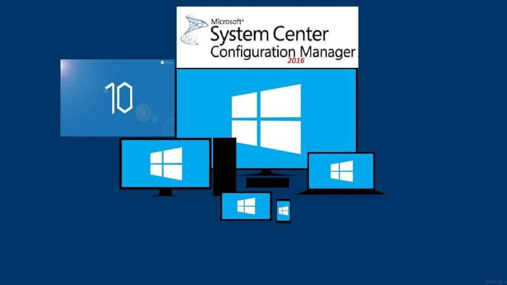 Windows10 - SCCM 2016