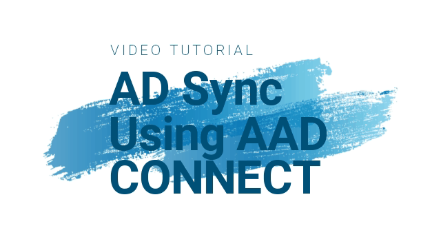 Video Tutorial for AAD Connect Setup User and Password Sync 3