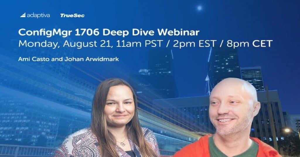 SCCM ConfigMgr CB 1706 Deep Dive Webinar