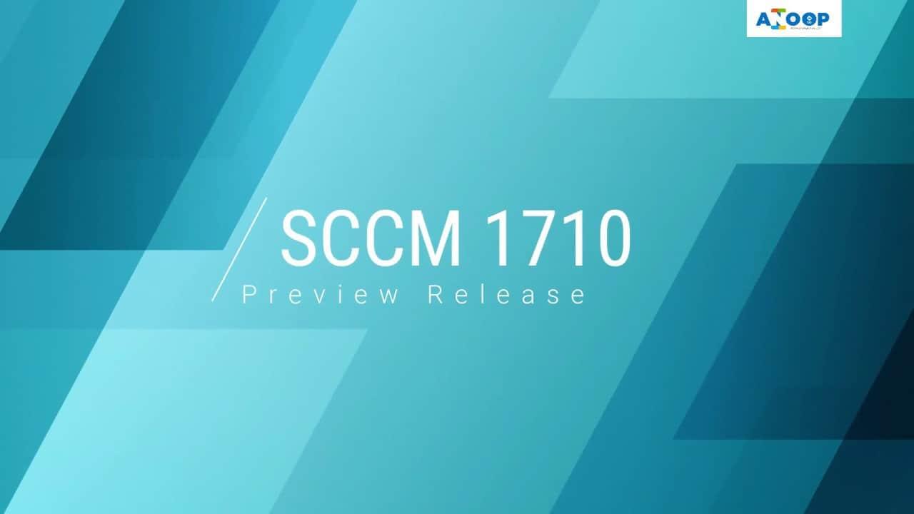 Download SCCM ConfigMgr 1710 PREVIEW Version 1
