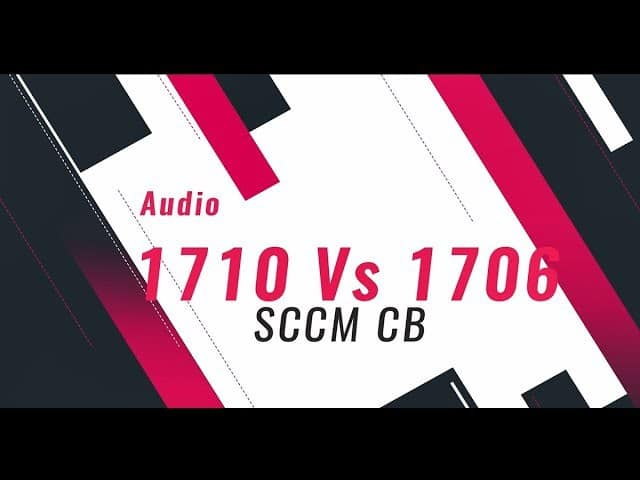 differences between SCCM ConfigMgr CB 1710 and 1706
