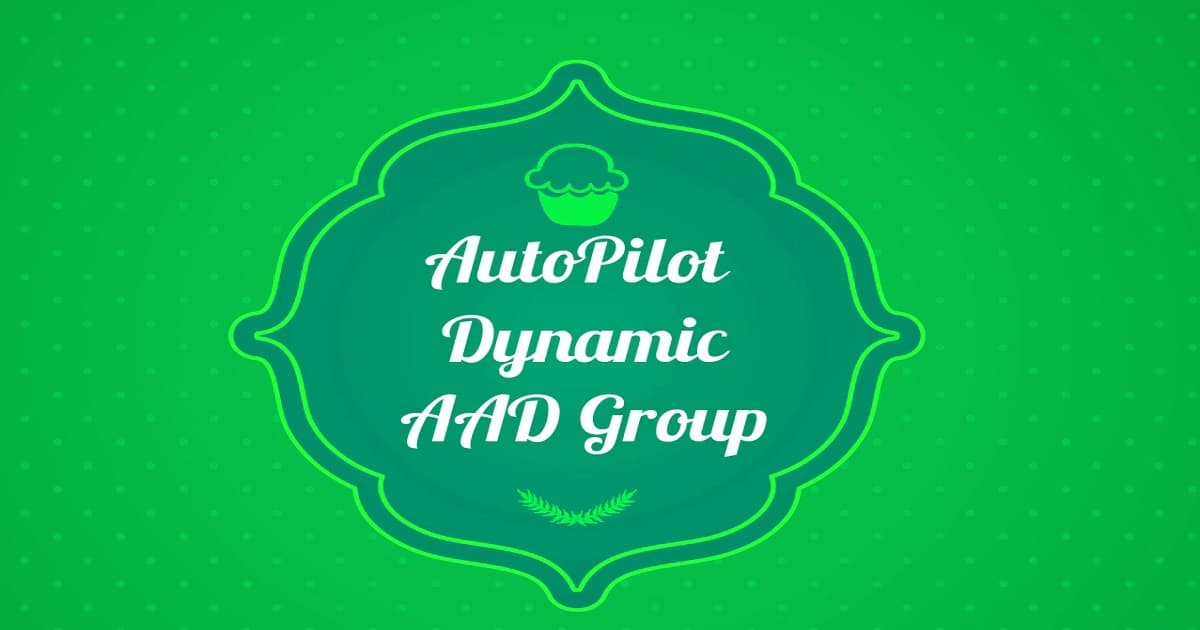 Windows AutoPilot Profile AAD Dynamic Device Groups