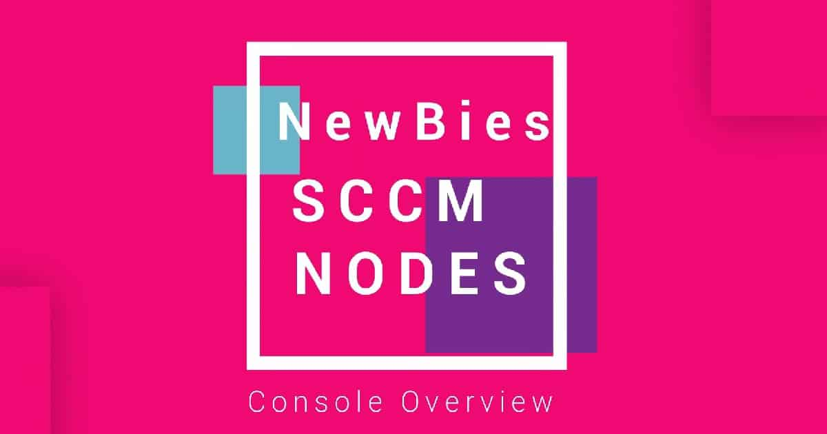 SCCM Console Nodes