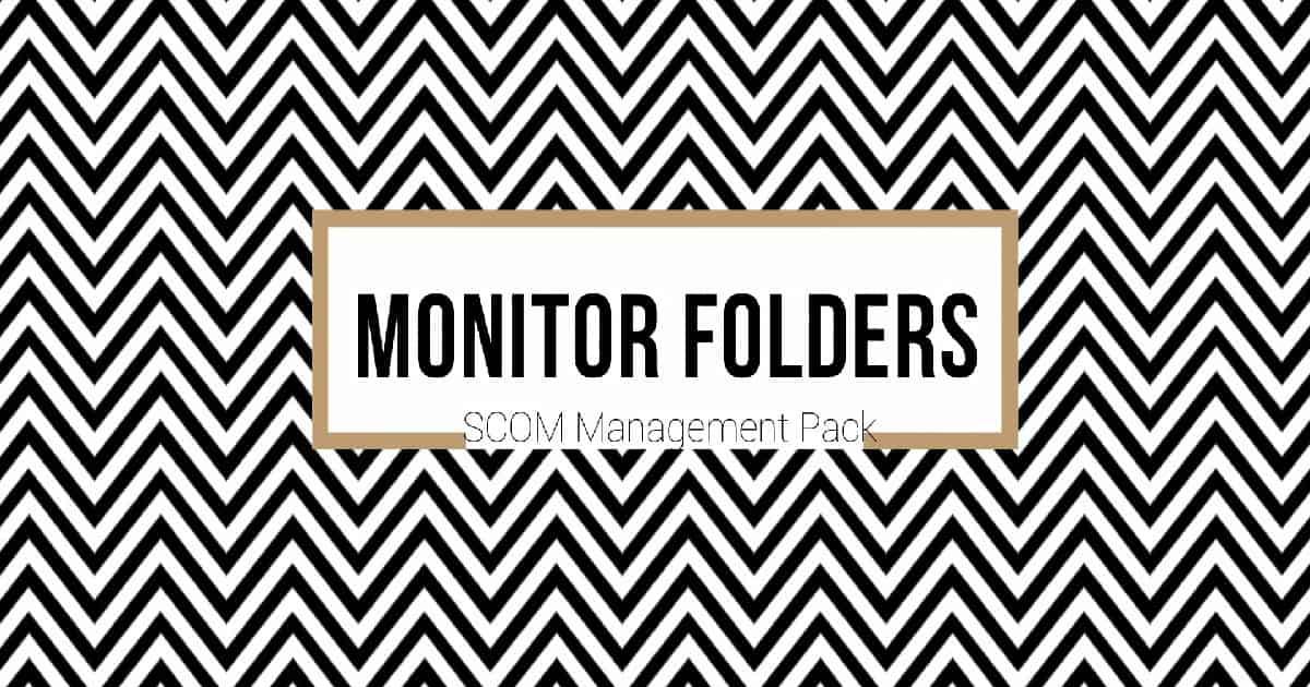 SCOM Monitoring Folders Files