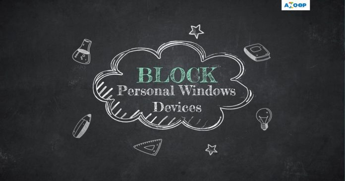 Block Personal Windows Devices