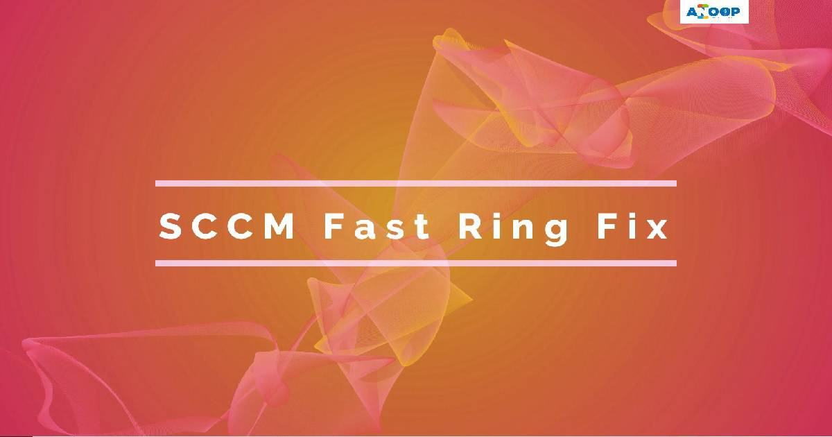 SCCM 1806 Hotfixes for Slow and Fast Ring | anoopcnair com