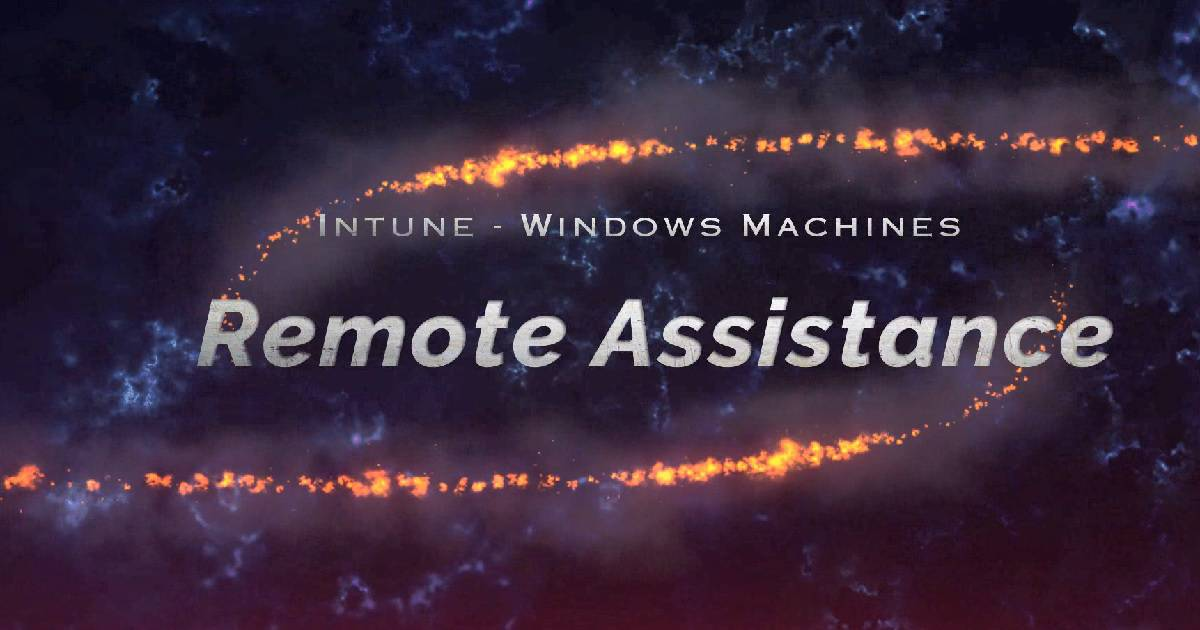 Intune Remote Assistance for Windows Devices | anoopcnair com