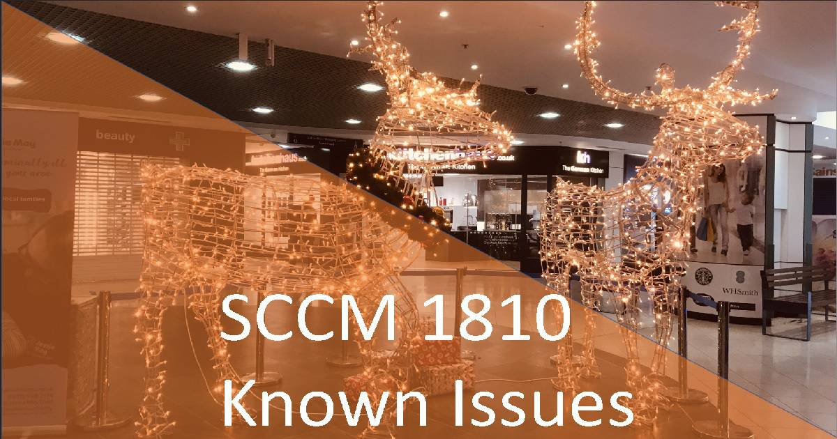 SCCM 1810 Known Issues and Fixes - Community Tips