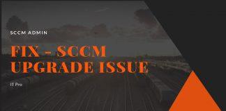 SCCM Upgrade Issue - FIX