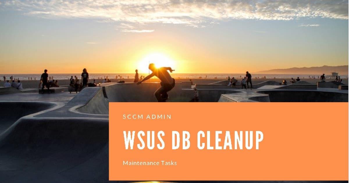 SCCM WSUS Maintenance Task - SUSDB Cleanup | anoopcnair com