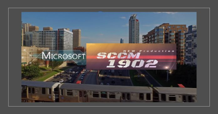 Microsoft SCCM 1902 New Production version