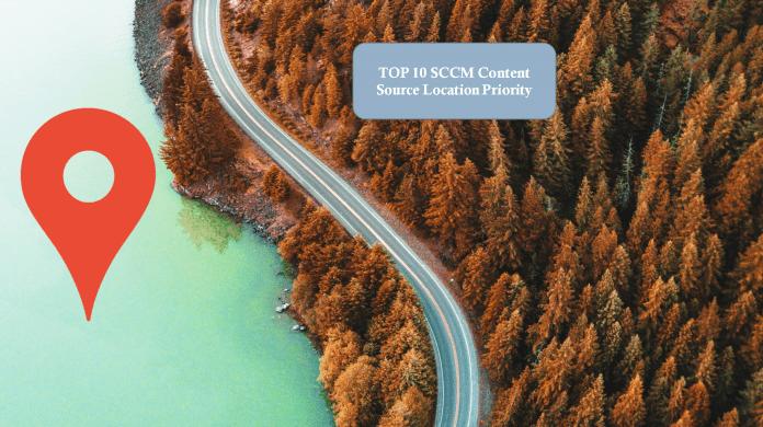 SCCM Content Source Location Priority