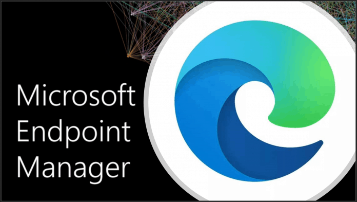 Microsoft Edge Browser with SCCM Endpoint Manager