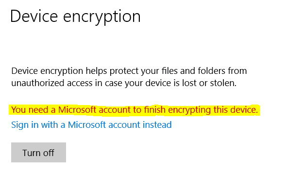 Device Encryption - Requires a Microsoft Accout to resume protection