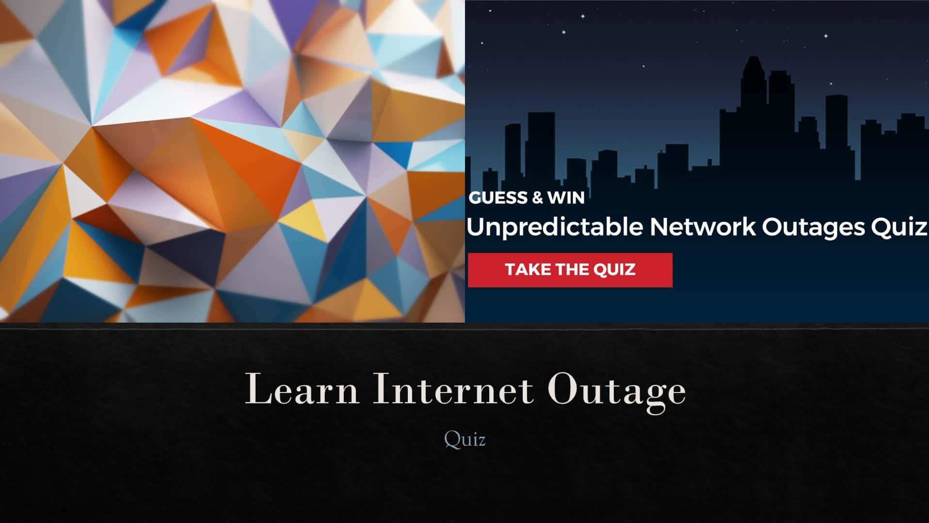 Unpredictable Network Internet Outages Quiz