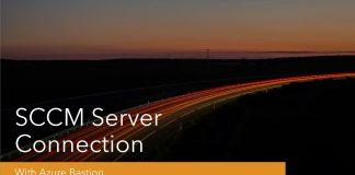 Azure Bastion Connection to SCCM Virtual Machine