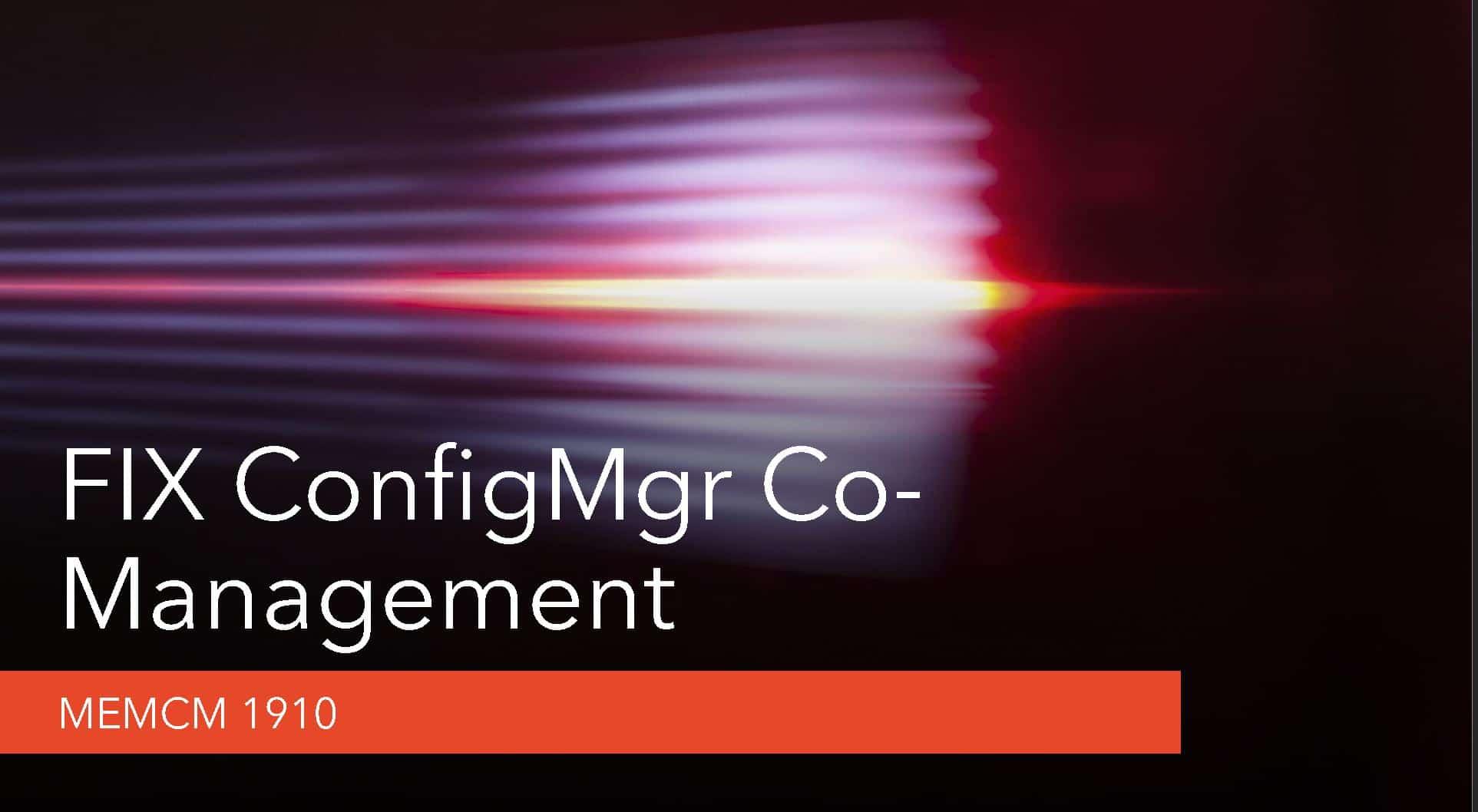 SCCM 1910 Co-management Settings FIX