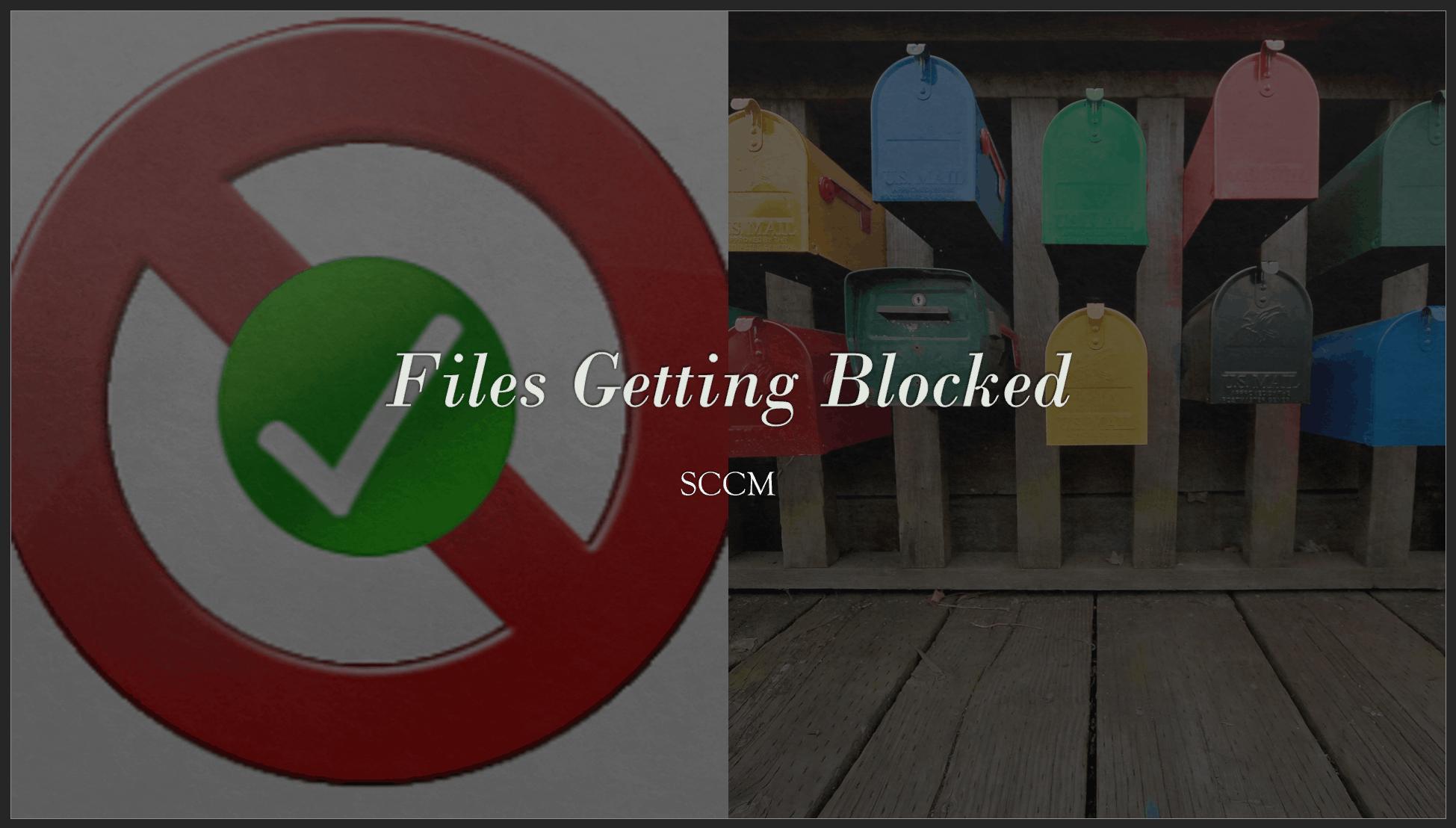Files Getting Blocked