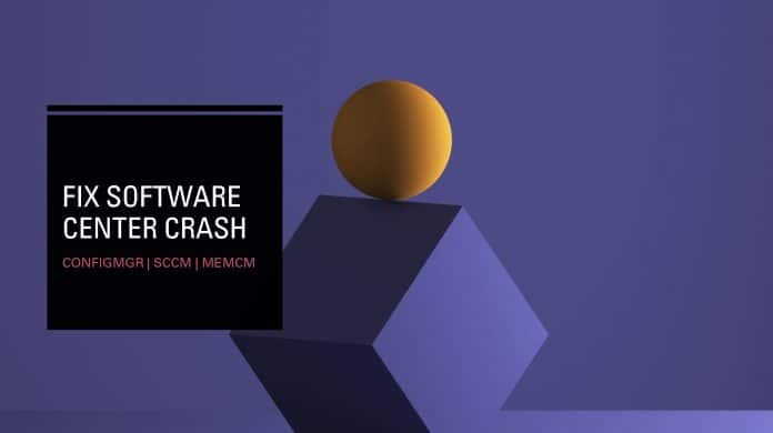 FIX Software Center Crash SCCM