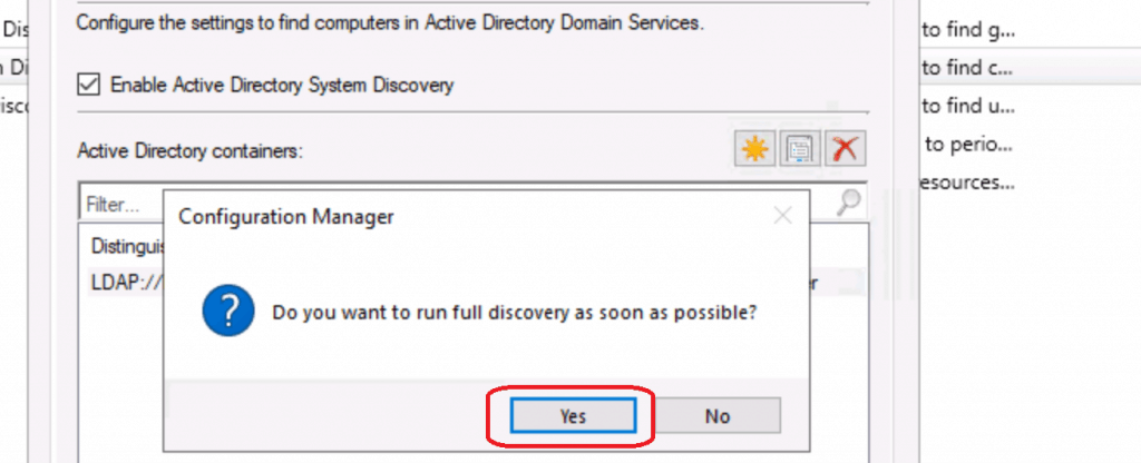 Do you want to run FULL discovery as soon as possible - Configure Active Directory System Discovery