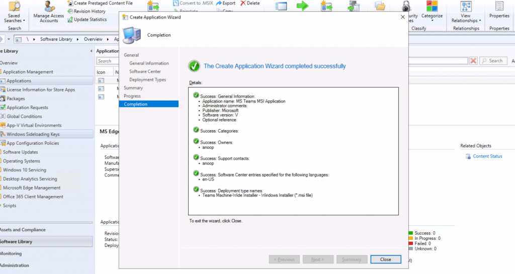 CLOSE to complete the application creation process - Deploy MS Teams MSI Using SCCM