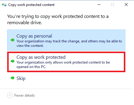 Windows Information Protection - Copy as work protected or personal? User can decide when copying to removable drive.