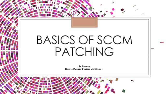 Basics of SCCM Patching by Kannan HTMD Live