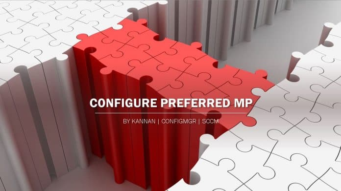 Learn How to Configure ConfigMgr Preferred MP SCCM