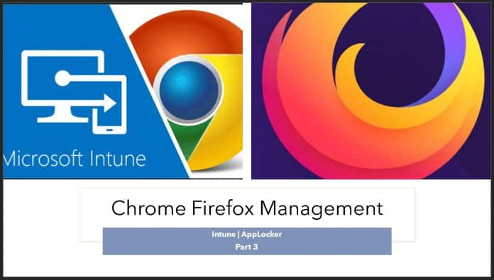 Use Applocker to Manage Chrome Firefox in Windows from Intune