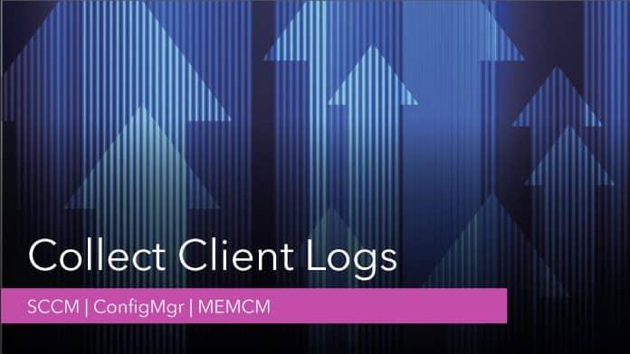 Collect SCCM Client Logs ConfigMgr