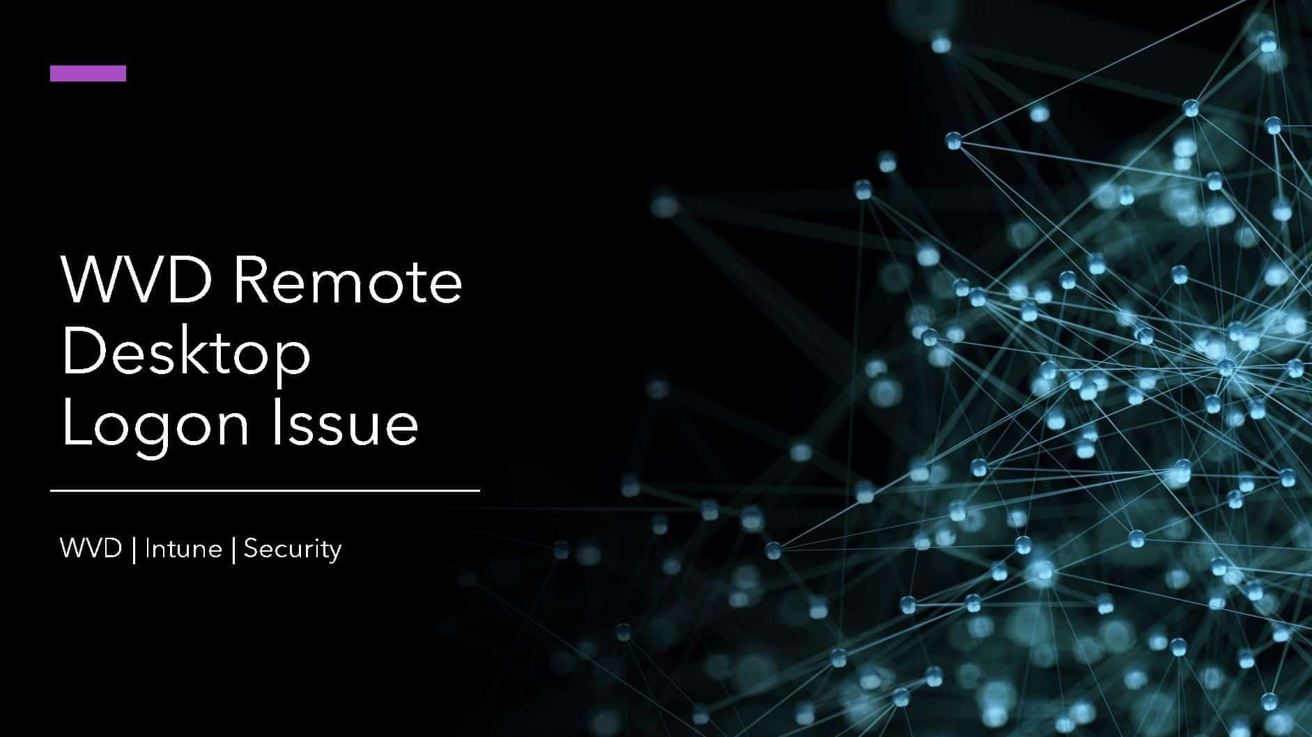 WVD Remote Desktop Logon Issue