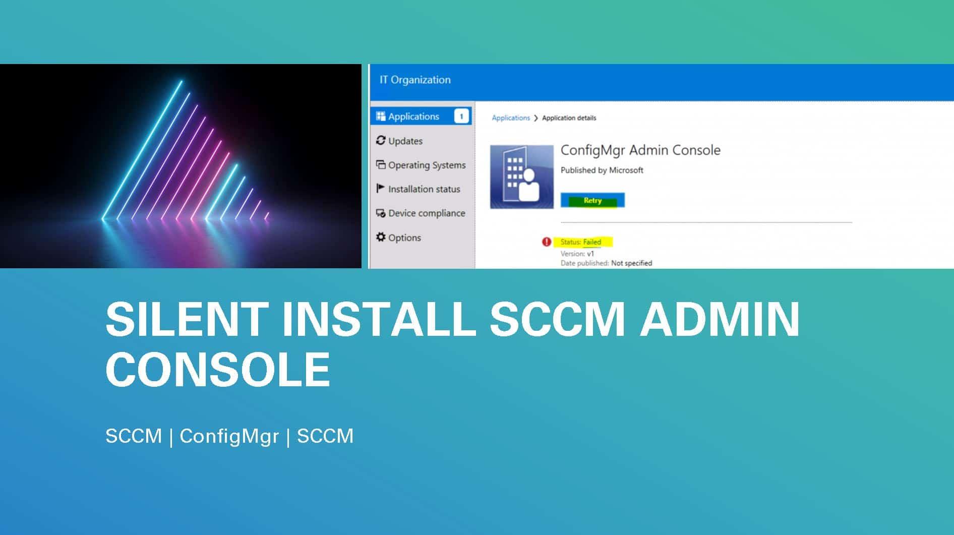 Admin Console Application Using SCCM