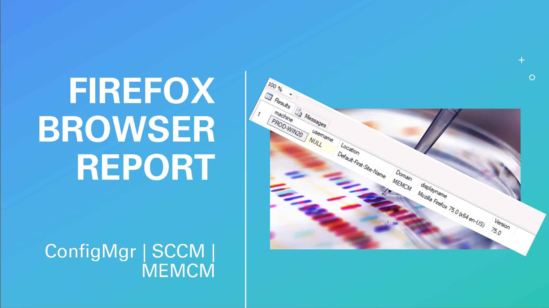 ConfigMgr Custom Report for Firefox Browser