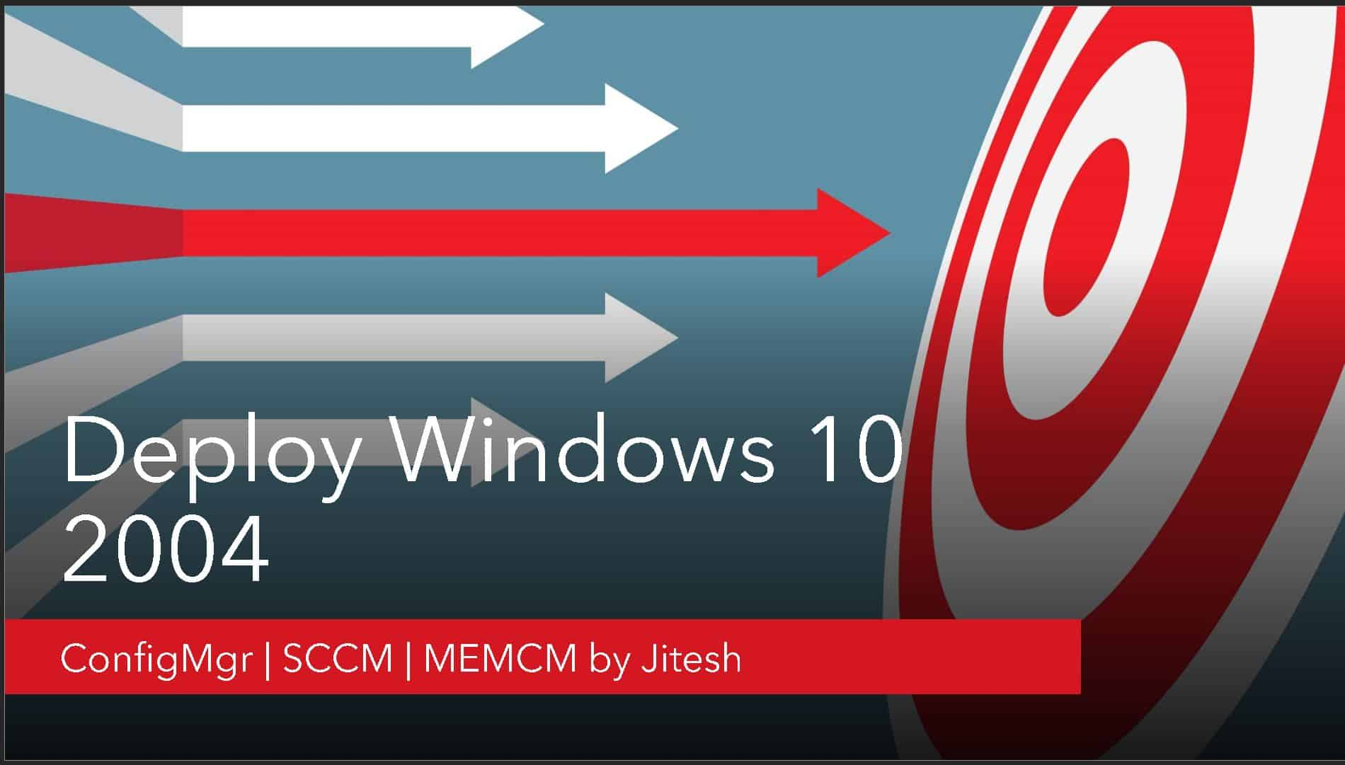 Deploy Windows 10 2004 Using SCCM ConfigMgr