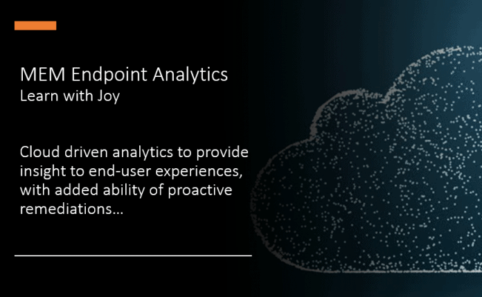 MEM Endpoint Analytics with Joy | Learn and Discover #1