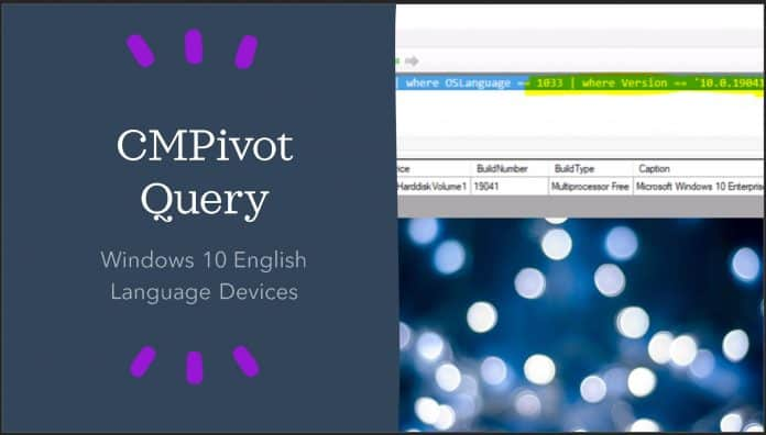 SCCM CMPivot Query for Windows 10 English Language Devices