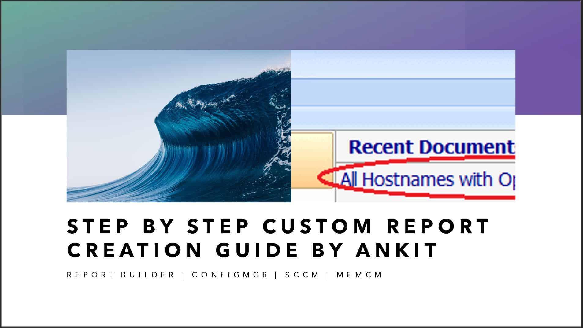 SCCM Create Custom Report Using Report Builder