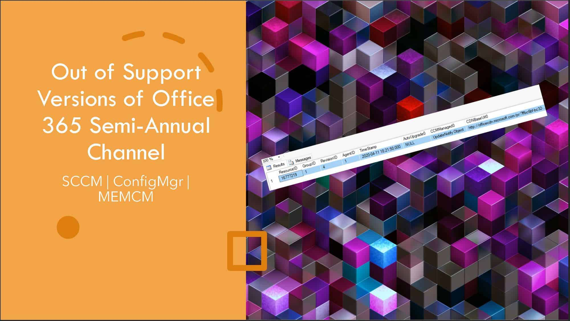 SCCM Custom Report Out of Support Versions of Office 365 Semi-Annual Channel ConfigMgr