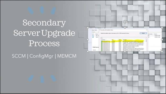 SCCM Secondary Server Upgrade Process