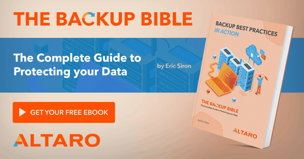 The Backup Bible Part 2 - A free eBook from Altaro - Download The Backup Bible Part 2 Backup Best Practices in Action