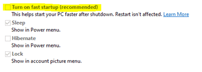 "Windows 10 Power Options - Requirement to uncheck ""Turn on fast startup"""