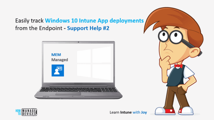 Easily track Windows 10 Intune App deployments from the Endpoint - Support Help #2