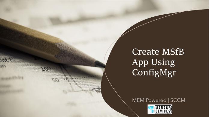 Create MSfB App Using ConfigMgr