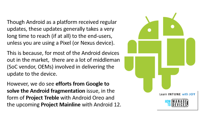 9 myths regarding the use of Android in Enteprise - Google making efforts to solve the Android fragmentation issue with inititaives like Project Treble and Project Mainline.