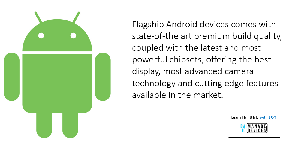 9 myths regarding the use of Android in Enterprise - Flagship Android devices are as Premium as they can be.
