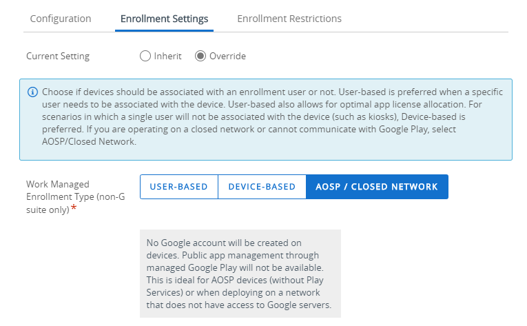 Evolution of Android management for Enterprise use - Some EMM solutions, like Workspace One UEM, allows for Closed Network management of non GMS-certified modern Android devices to allow a limited Android Enterprise management experience.